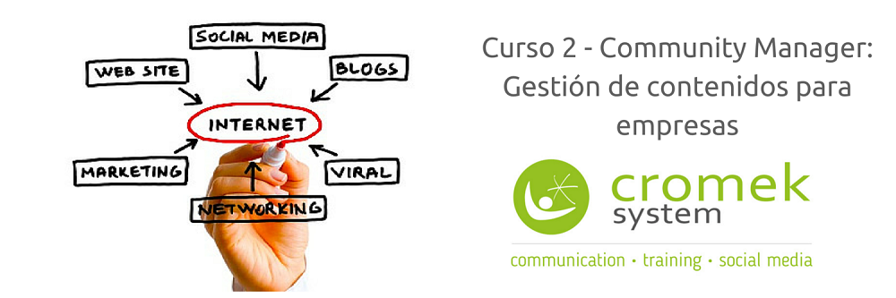 Curso Community Management, gestión de contenidos para empresas, de la agencia de comunicación Cromek System