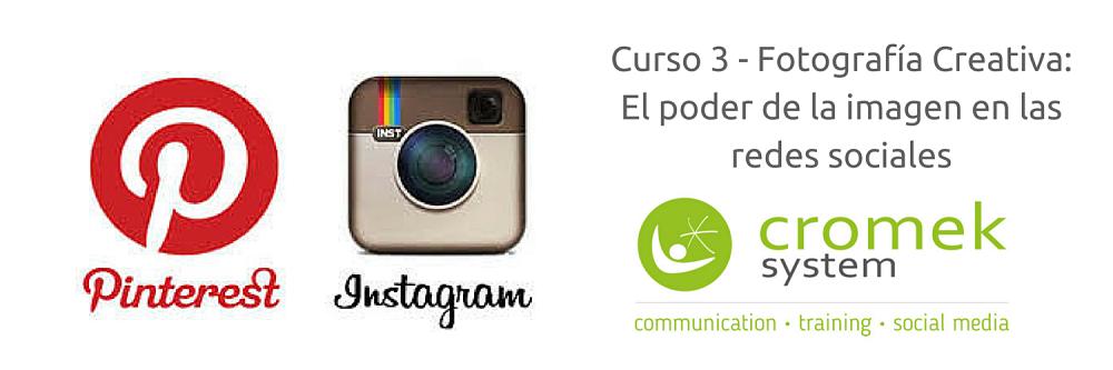 Curso de Fotografía Creativa, el poder de la image en las redes sociales, de la agencia de comunicación Cromek System